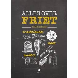 Boek 'Alles over friet' - Anne de la Forest
