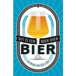 Boek 'Dit is een boek over bier' - Raymond van der Laan